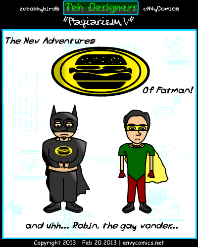 [Bobby dressed as Batman, with the suit far too small for his heavy body; Smilie dressed as Robin wearing spandex. Caption: